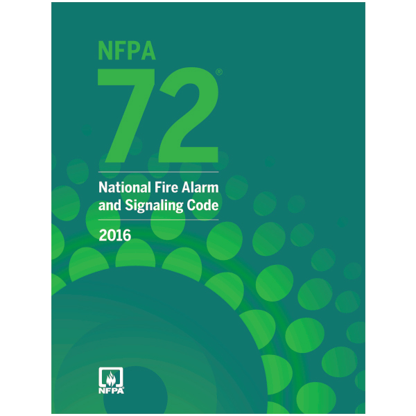 NFPA 72: National Fire Alarm and Signaling Code, 2016 ed